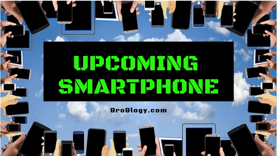 Upcoming Smartphone 2019