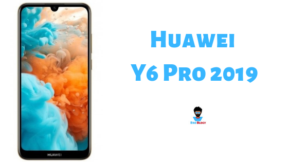 Huawei Y6 Pro 2019 Full Specification, Price, Pros & Cons