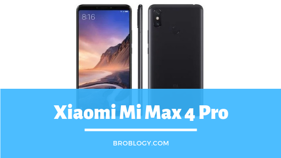 Xiaomi Mi Max 4 Pro Full Specification, Price, Pros & cons